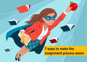 7 ways to make the assignment process easier