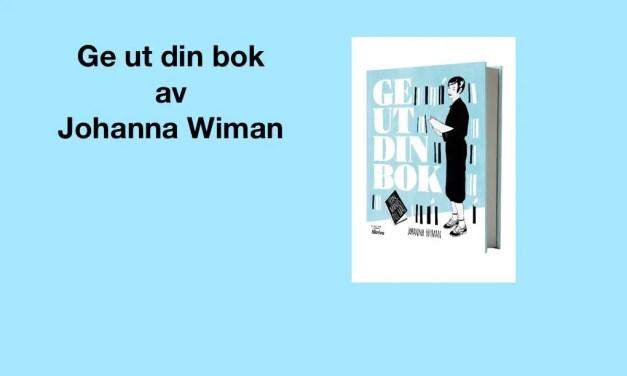 Ge ut din bok av Johanna Wiman – recension