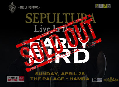 Early Bird Sepultura