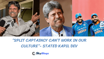 """SPLIT CAPTAINCY CAN'T WORK IN OUR CULTURE""- STATED KAPIL DEV"
