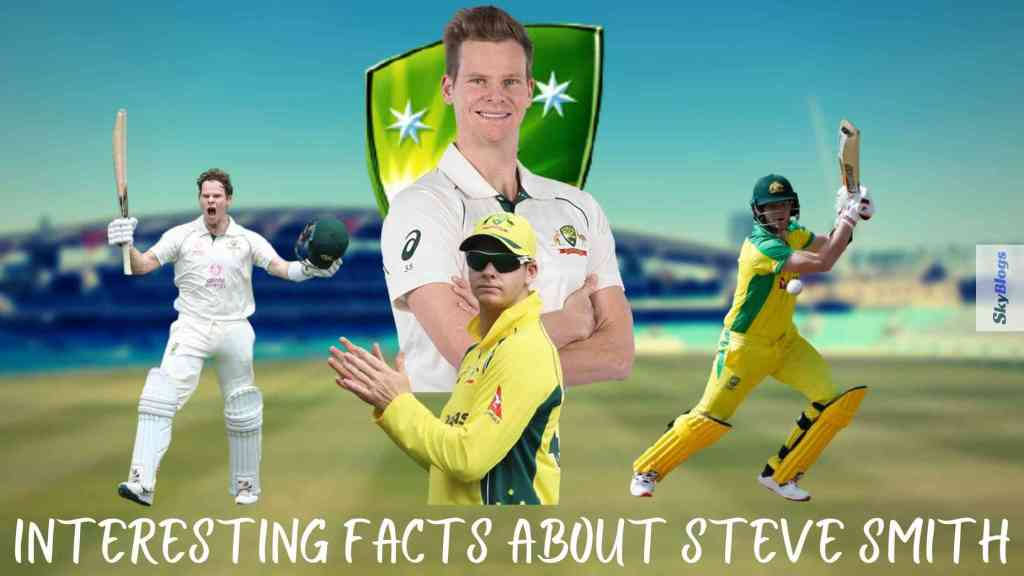 Interesting Facts about Steve Smith
