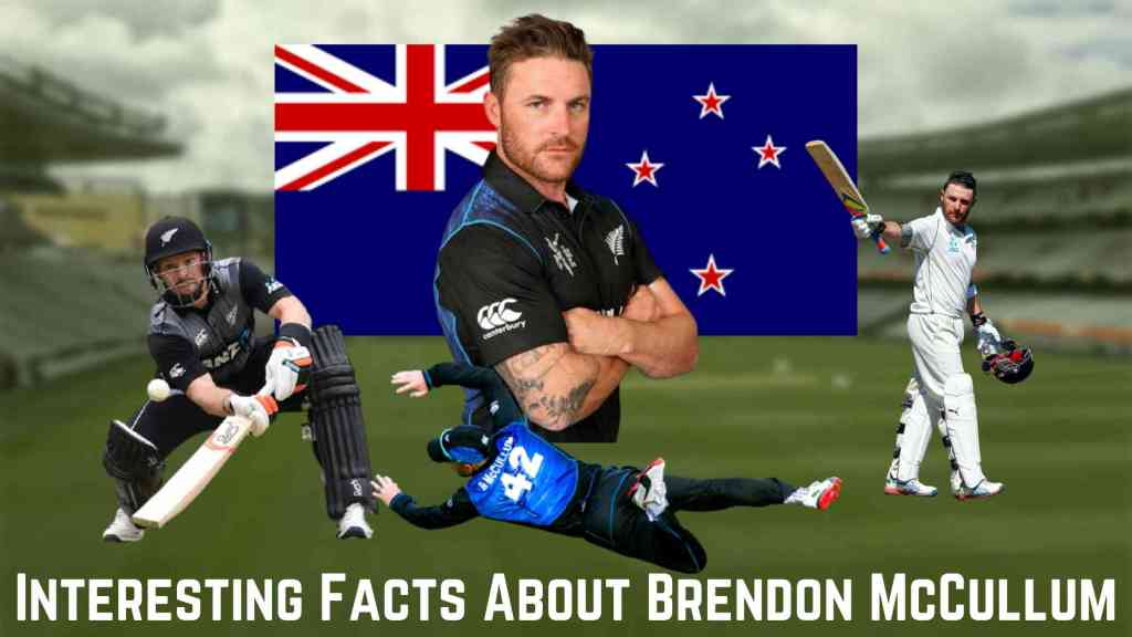 Interesting Facts About Brendon McCullum