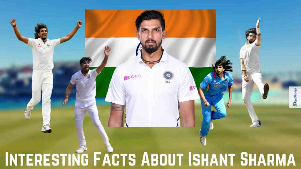 Interesting Facts About Ishant Sharma