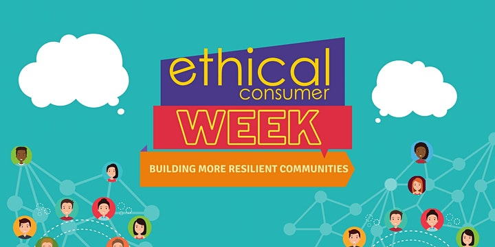 Ethical consumer week: 24th-30th October