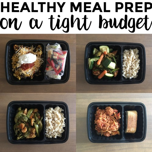 How to Meal Prep on a Really Tight Budget