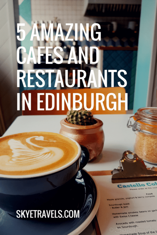 5 Amazing Cafes and Restaurants in Edinburgh