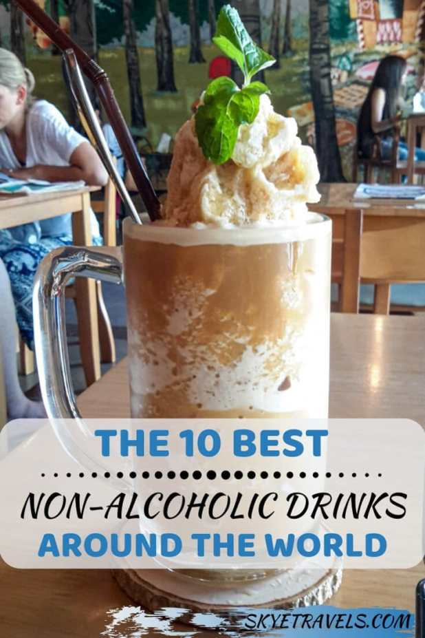 You probably know by now that I\'m not a big drinker. I\'m always on the lookout for the best non-alcoholic drinks around the world to enjoy when I\'m traveling. #Non-Alcoholic #Beverages #Coffee #Tea #Compot #Horchata #EggCoffee #AppleCiderVinegar #Cham #Chai #ThaiTea #MintTea #Kambucha