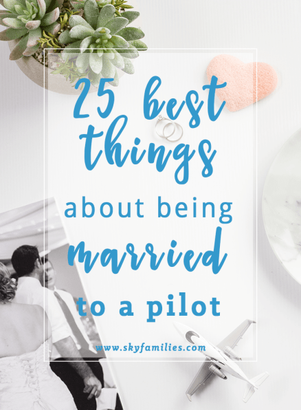 25 Best Things About Being Married To A Pilot