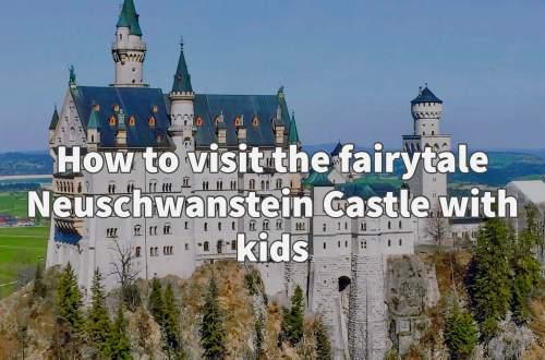 fairytale Neuschwanstein Castle with kids