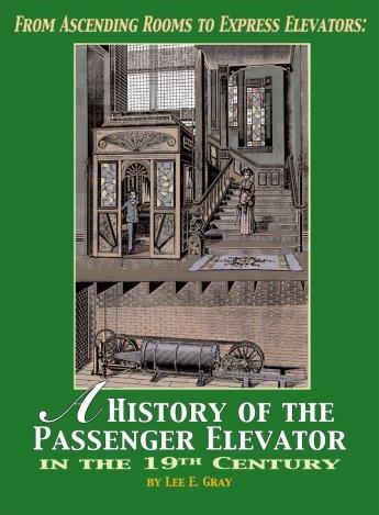 A HIstory of The Passenger Elevator_Lee E Gray