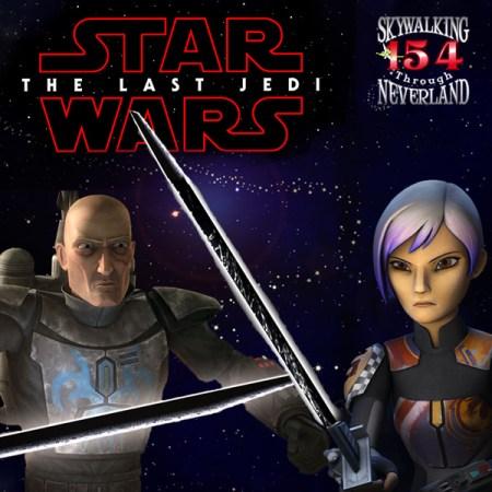 154: Darksaber and The Last Jedi