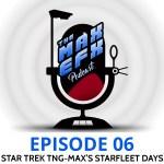The Max EFX Podcast 06: Star Trek TNG – Max's Days as a Starfleet Officer