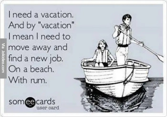 Funny Vacation Memes Get Into Holiday Mode With These Vacation Memes