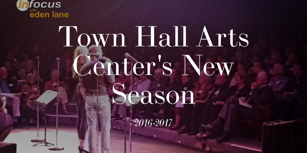 Town Hall Arts Center's New Season