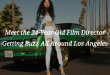 Meet the 24-Year-Old Film Director Getting Buzz All Around Los Angeles