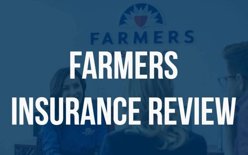 Farmers Insurance Review 2021