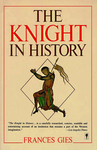 Gies, Frances. The Knight in History