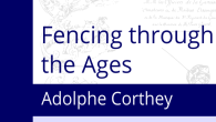 <p>A quick note about my new translation, <em>Fencing through the Ages</em> by Ad, Corthey, due out in the second half of August.</p> <p>We all know Alfred Hutton and Egerton Castle as the leading lights in the late 19th century British fencing world. Less commonly known is that there was similar interest in the history of fencing in France.</p> <p>Enter Adolphe Corthey.</p> <p>Corthey was a prominent member of all the leading fencing schools in Paris, championed the introduction of the sabre into the sport fencing arena, advised on the form of the bayonet for the military and wrote a number of  […]</p>