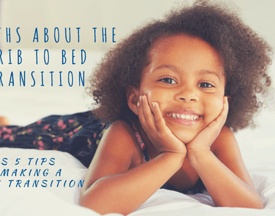 3 Myths About the Crib to Bed Transition and 5 Tips For Making It a Smooth Transition