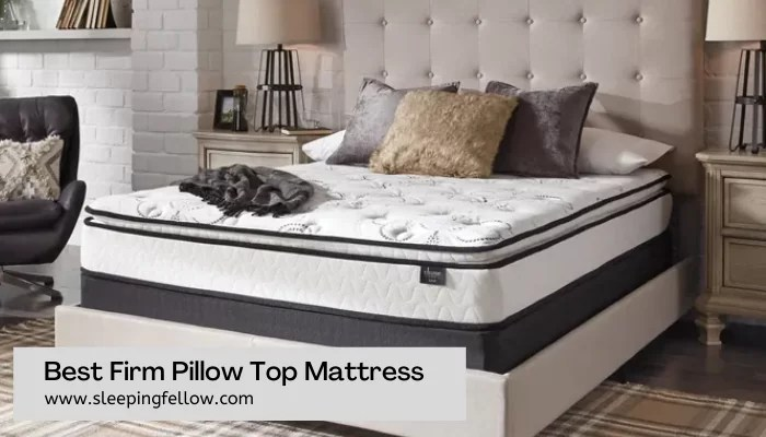 Best Firm Pillow Top Mattress