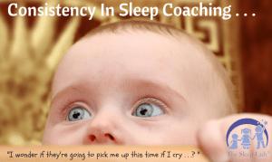 Consistency In Sleep Coaching . . .