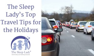 The Sleep Lady's Top Travel Tips for the Holidays