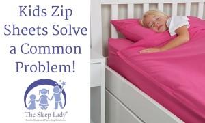 Kids Zip Sheets Solve a Common Problem!