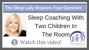 Question of the week- Sleep Coaching With Two Children In The Room