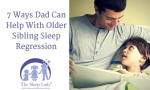 7 Ways Dad Can Pitch In With Older Sibling Sleep Regression
