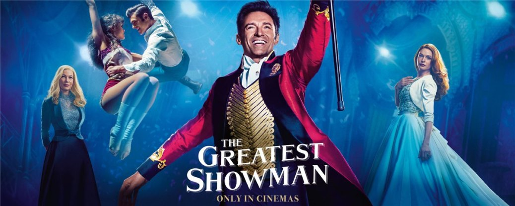 Movie Review The Greatest Showman 2017 Not The