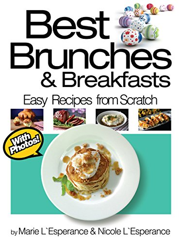 Best Brunches and Breakfasts (Easy Recipes from Scratch Book 3)