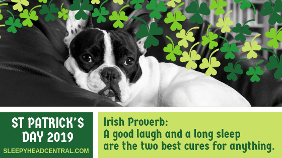 st. patrick's day irish proverb good laugh long sleep best cures