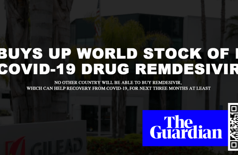 US BUYS UP ALL THE COVID-19 DRUG, REMDESIVIR