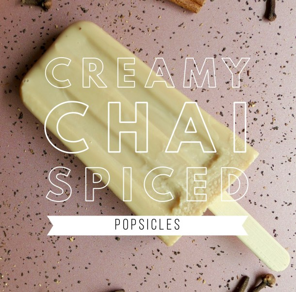 Creamy Chai Spiced Popsicles - Slice Of Honey Blog