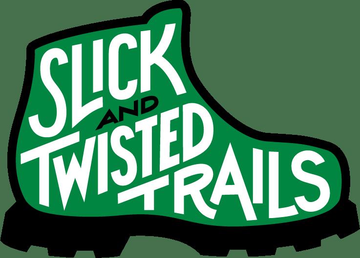 Slick & Twisted Trails