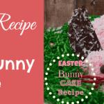 Easy & Delicious Easter Bunny Cake Recipe