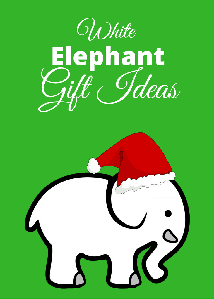 White Elephant and Dirty Santa Gift Ideas