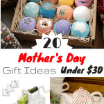 Top 20 Mother's Day Gift Ideas Under $30