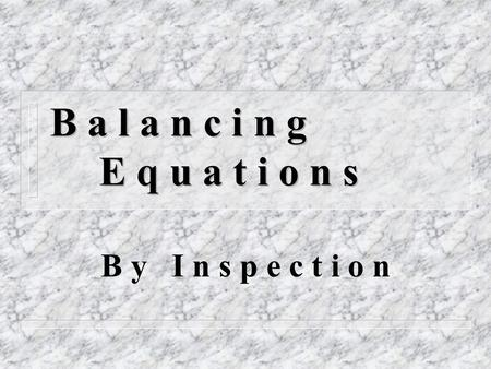 Balancing Equations: Purpose: Students will be able to