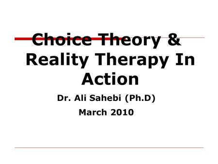Reality Therapy. Overview Formulated by William Glasser