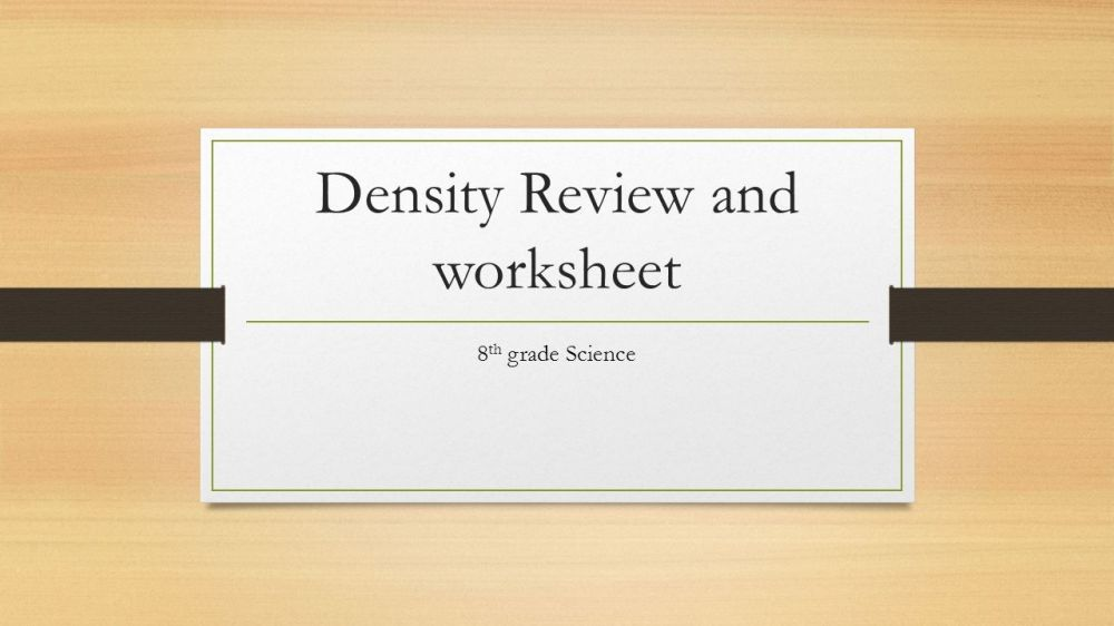 medium resolution of Density Review and worksheet 8 th grade Science.  Today is the last day to  PIP for the Unit 2 test. Make sure that you find a time to PIP today if