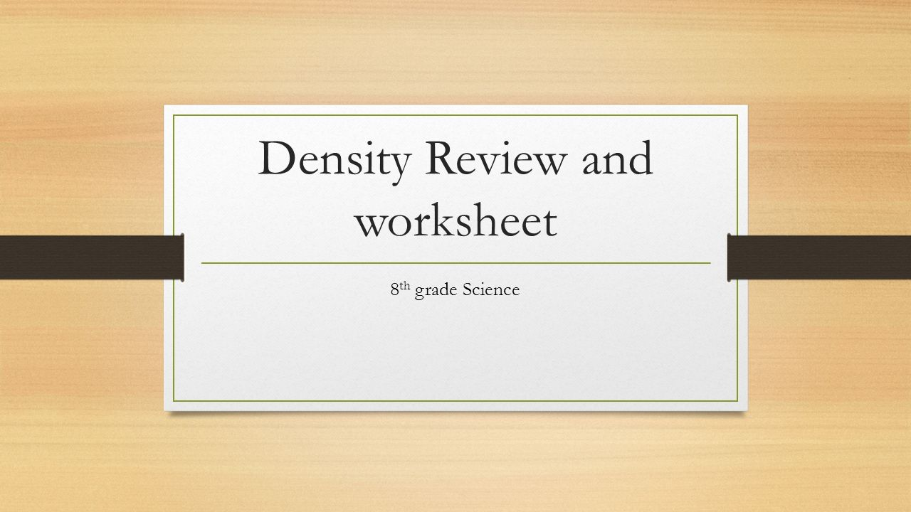 hight resolution of Density Review and worksheet 8 th grade Science.  Today is the last day to  PIP for the Unit 2 test. Make sure that you find a time to PIP today if