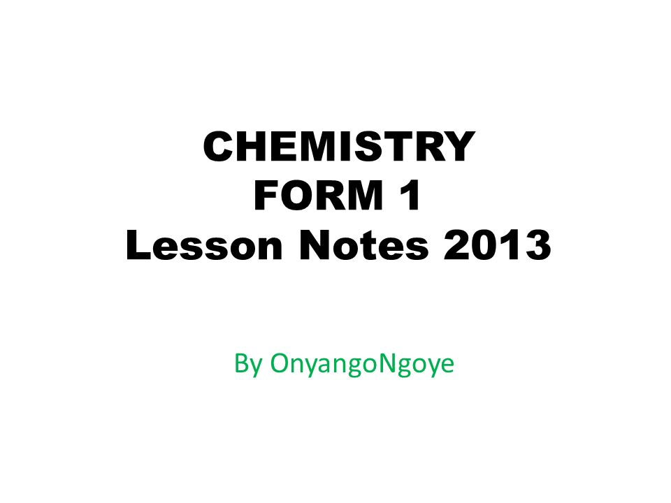 CHEMISTRY FORM 1 Lesson Notes ppt video online download