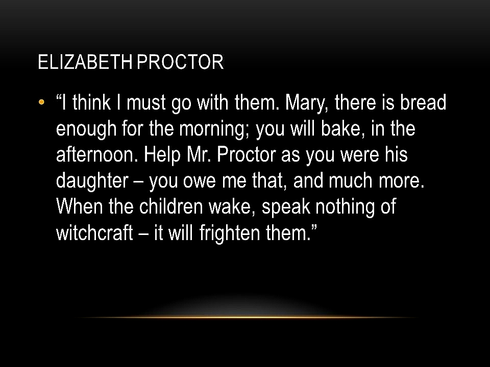 elizabeth proctor quotes about the affair movie picture crucible quotes ppt video online 2 elizabeth proctor ""