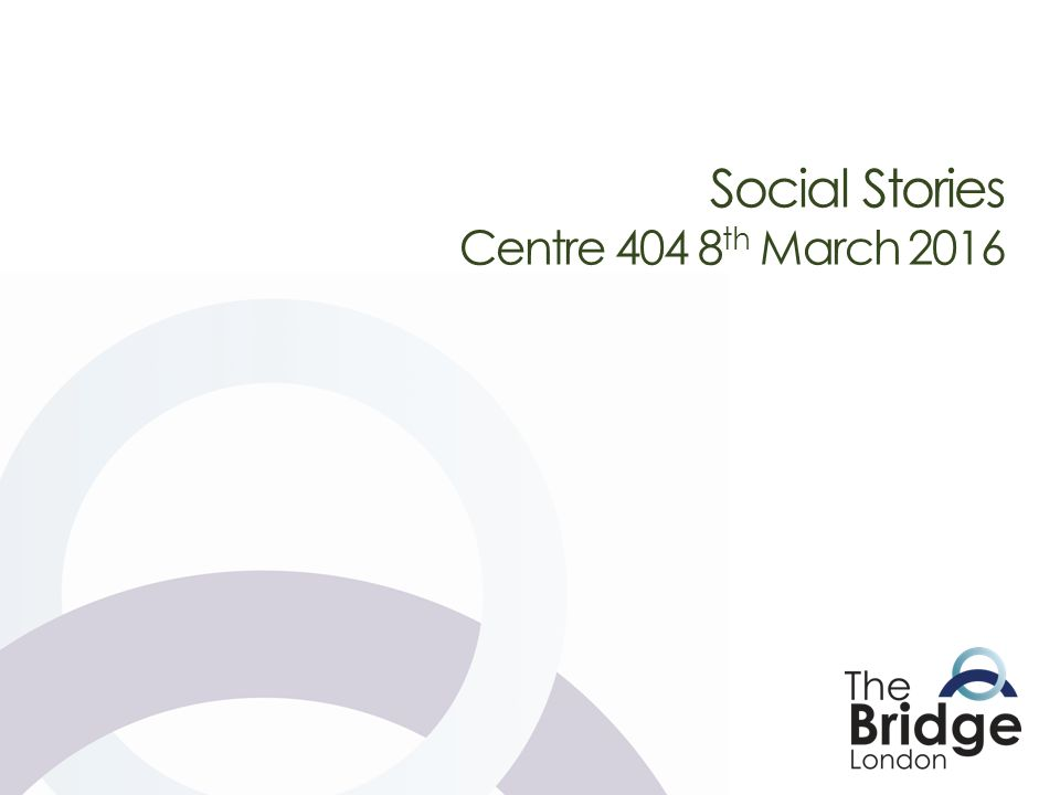 Social Stories Centre 404 8th March ppt video online download