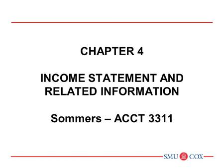 The Income Statement, Comprehensive Income, and the