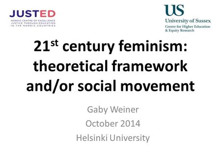 Feminism Friday 1 st October. Definition Feminism refers