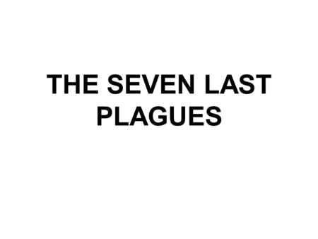 The Seven Last Plagues Messages from Patmos for Today