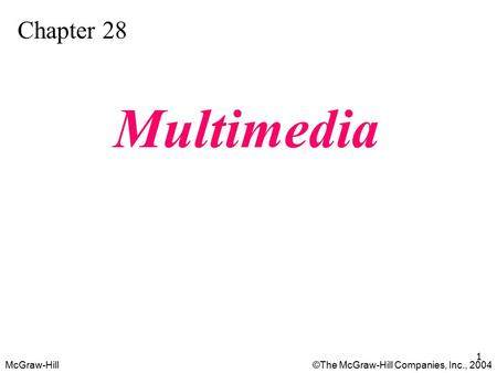 Chapter 28. Network Management Chapter 29. Multimedia