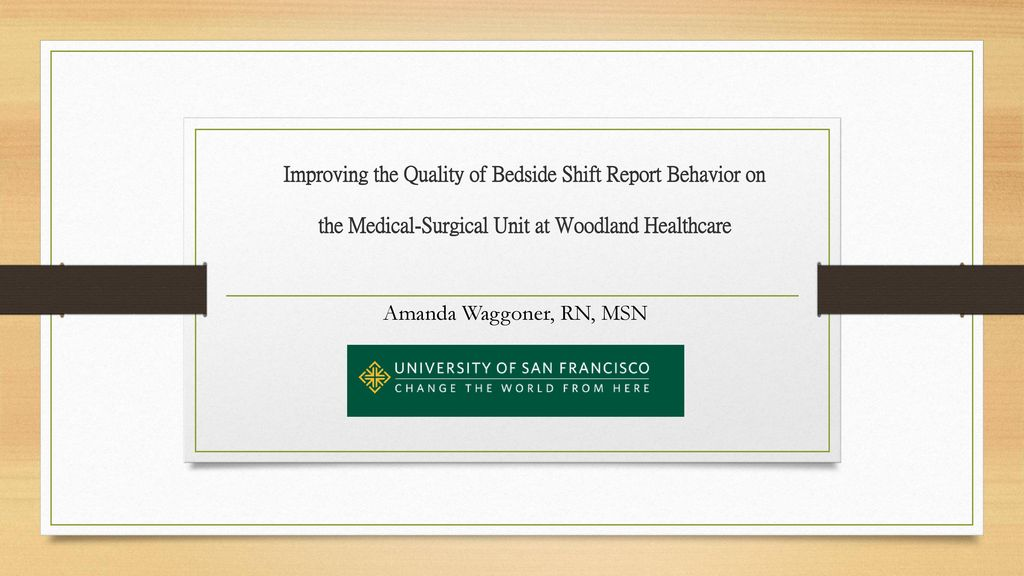 Improving The Quality Of Bedside Shift Report Behavior On The